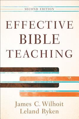 Effective Bible Teaching  2nd 2012 9780801048609 Front Cover