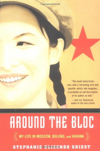 Around the Bloc My Life in Moscow, Beijing, and Havana  2004 edition cover
