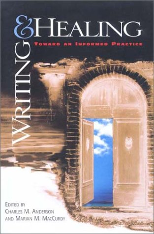 Writing and Healing : Toward an Informed Practice 1st 2000 (Teachers Edition, Instructors Manual, etc.) edition cover