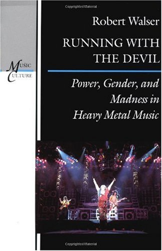Running with the Devil Power, Gender, and Madness in Heavy Metal Music  1993 edition cover