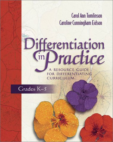 Differentiation in Practice A Resource Guide for Differentiating Curriculum, Grades K-5  2003 edition cover