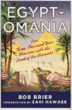 Egypt-Omania Our Three Thousand Year Obsession with the Land of the Pharaohs  2013 edition cover