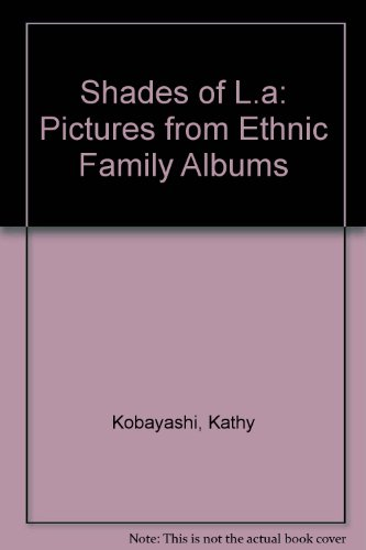 Shades of L.a: Pictures from Ethnic Family Albums  2008 edition cover