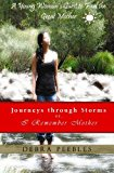 Journeys Through Storms or, I Remember Mother A Young Woman's Quest to Find the Great Mother N/A 9781484880609 Front Cover