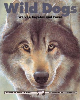 Wild dogs Wolves, coyotes and foxes  1997 (Unabridged) 9781550743609 Front Cover