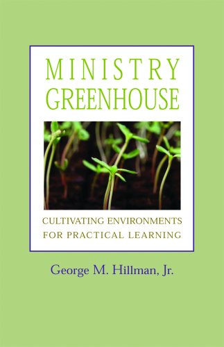 Ministry Greenhouse Cultivating Environments for Practical Learning  2008 edition cover