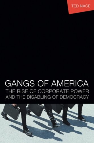 Gangs of America The Rise of Corporate Power and the Disabling of Democracy  2003 edition cover