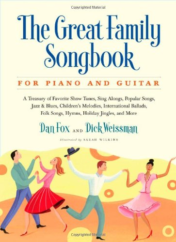 Great Family Songbook A Treasury of Favorite Show Tunes, Sing Alongs, Popular Songs, Jazz and Blues, Children's Melodies, International Ballads, Fplk Songs, Hymns, Holiday Jingles, and More for Piano and Guitar N/A edition cover