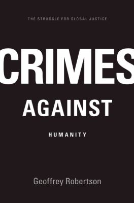 Crimes Against Humanity The Struggle for Global Justice  2013 edition cover