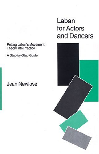 Laban for Actors and Dancers Putting Laban's Movement Theory into Practice  1993 edition cover