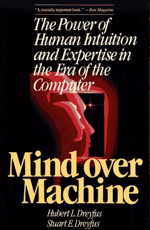Mind over Machine The Power of Human Intuition and Expertise in the Era of the Computer  1988 (Reprint) 9780029080610 Front Cover