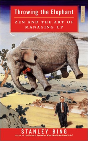 Throwing the Elephant Zen and the Art of Managing Up  2002 edition cover