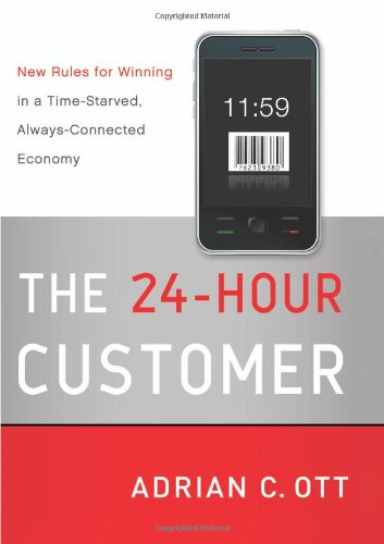 24-Hour Customer New Rules for Winning in a Time-Starved, Always-Connected Economy  2010 9780061798610 Front Cover