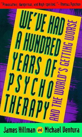 We've Had a Hundred Years of Psychotherapy - and the World's Getting Worse   1998 (Reprint) edition cover