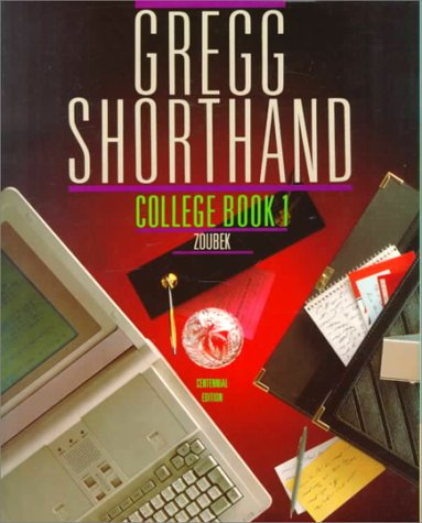 Gregg Shorthand, College Book Productivity Tool for the Electronic Office, Centennial Edition  1988 (Anniversary) edition cover