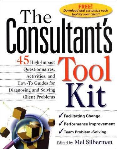 Consultant's Tool Kit 45 High-Impact Questionnaires, Activities and How-To Guides for Diagnosing and Solving Client Problems  2001 edition cover