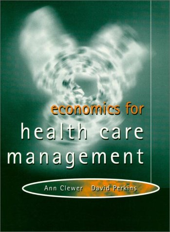 Introduction to Health Economics Theory and Cases 1st 1998 9780132094610 Front Cover
