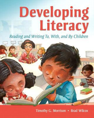 Developing Literacy Reading and Writing to, with, and by Children  2013 edition cover