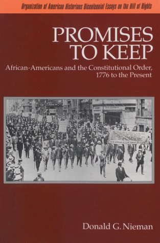 Promises to Keep African-Americans and the Constitutional Order, 1776 to the Present  1991 edition cover