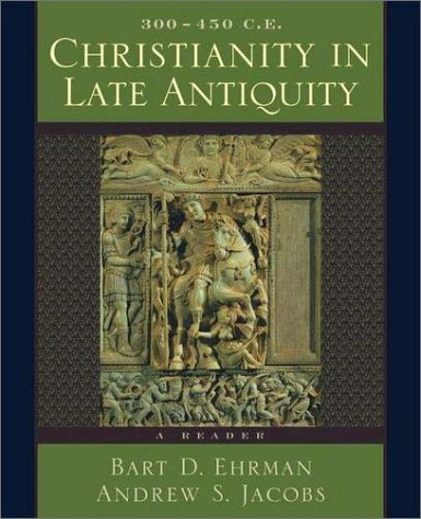 Christianity in Late Antiquity, 300-450 C. E. A Reader  2004 edition cover