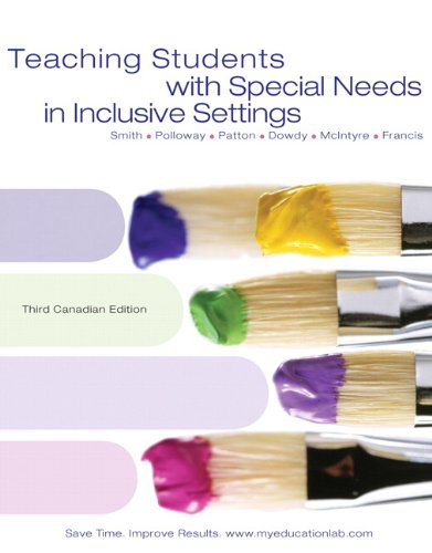 Teaching Students with Special Needs in Inclusive Settings, Third Canadian Edition with MyEducationLab  3rd 2010 9780205750610 Front Cover