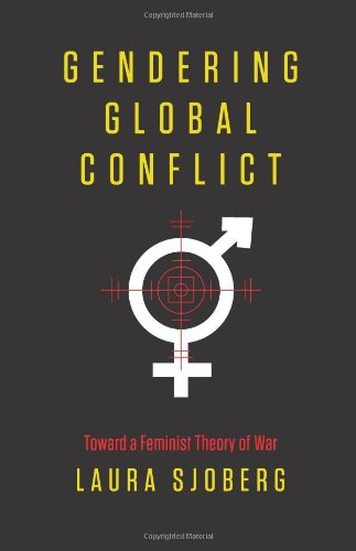 Gendering Global Conflict Toward a Feminist Theory of War  2013 9780231148610 Front Cover