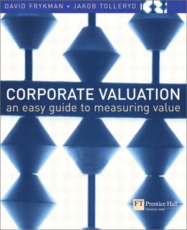 Corporate Valuation An Easy Guide to Measuring Value  2003 9780273661610 Front Cover