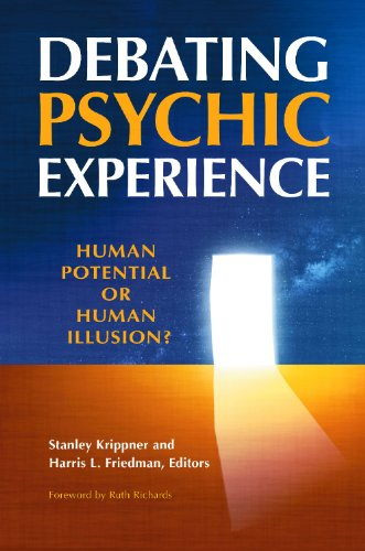Debating Psychic Experience Human Potential or Human Illusion?  2010 edition cover