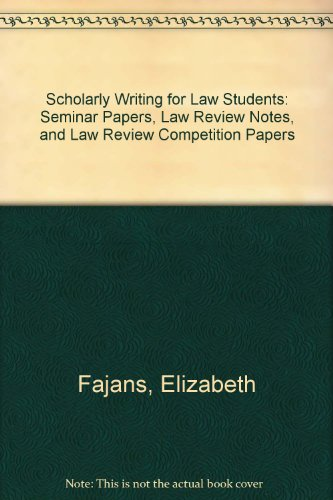 Scholarly Writing for Law Students 1st 1995 9780314056610 Front Cover