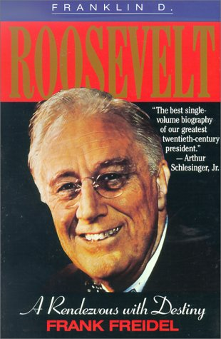 Franklin D. Roosevelt A Rendezvous with Destiny N/A 9780316292610 Front Cover