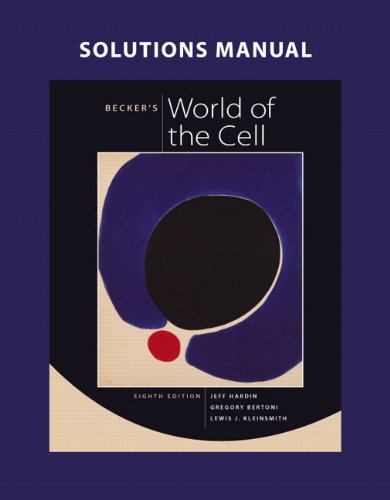Solutions Manual for Becker's World of the Cell  8th 2012 edition cover