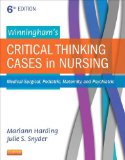 Winningham's Critical Thinking Cases in Nursing Medical-Surgical, Pediatric, Maternity, and Psychiatric 6th 2016 9780323289610 Front Cover