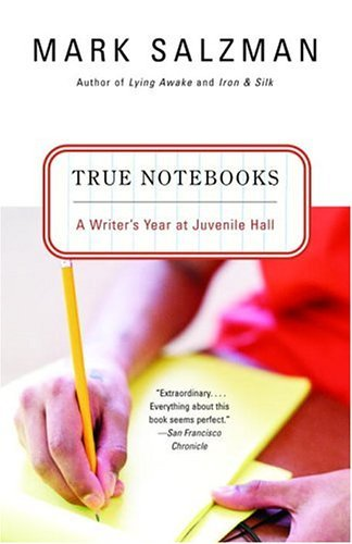 True Notebooks A Writer's Year at Juvenile Hall N/A edition cover