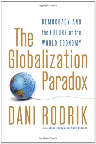 Globalization Paradox Democracy and the Future of the World Economy  2011 edition cover