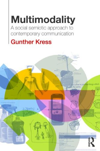 Multimodality A Social Semiotic Approach to Contemporary Communication  2009 edition cover