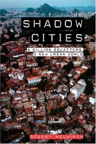 Shadow Cities A Billion Squatters, a New Urban World  2006 edition cover