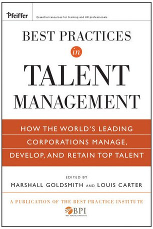 Best Practices in Talent Management How the World's Leading Corporations Manage, Develop, and Retain Top Talent  2010 edition cover