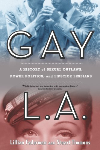 Gay L. A. A History of Sexual Outlaws, Power Politics, and Lipstick Lesbians  2009 edition cover