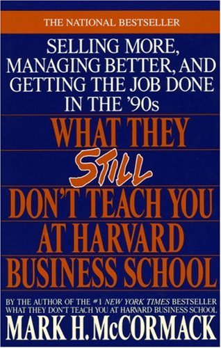 What They Still Don't Teach You at Harvard Business School Selling More, Managing Better, and Getting the Job  1989 9780553349610 Front Cover