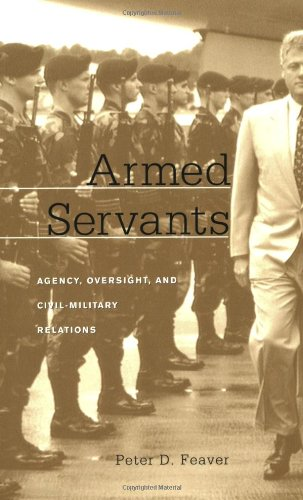 Armed Servants Agency, Oversight, and Civil-Military Relations  2003 edition cover