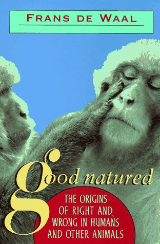 Good Natured The Origins of Right and Wrong in Humans and Other Animals  1996 (Reprint) edition cover