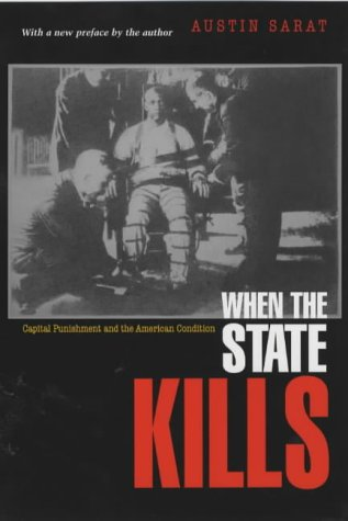 When the State Kills Capital Punishment and the American Condition  2002 9780691102610 Front Cover