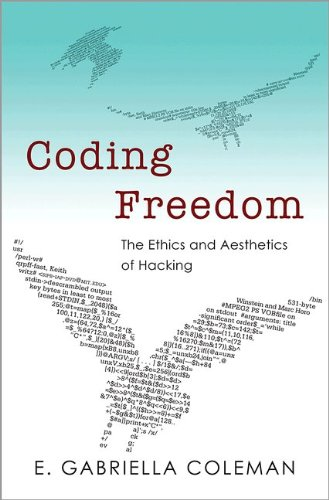 Coding Freedom The Ethics and Aesthetics of Hacking  2013 edition cover