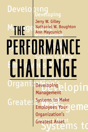 Performance Challenge Developing Management Systems to Make Employees Your Organization's Greatest Asset  1999 edition cover