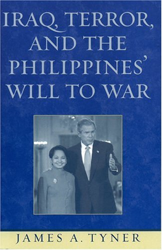 Iraq, Terror, and the Philippines' Will to War   2005 9780742538610 Front Cover