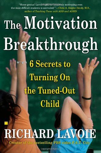 Motivation Breakthrough 6 Secrets to Turning on the Tuned-Out Child N/A 9780743289610 Front Cover