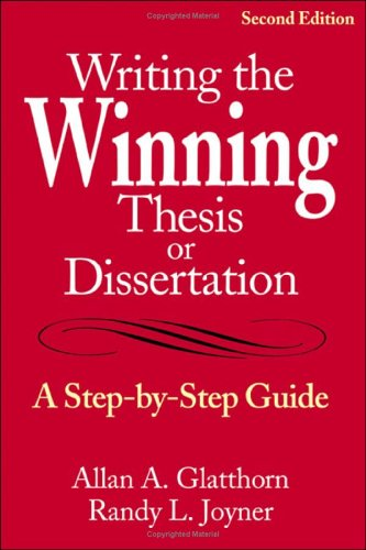 Writing the Winning Thesis or Dissertation A Step-by-Step Guide 2nd 2005 (Revised) edition cover