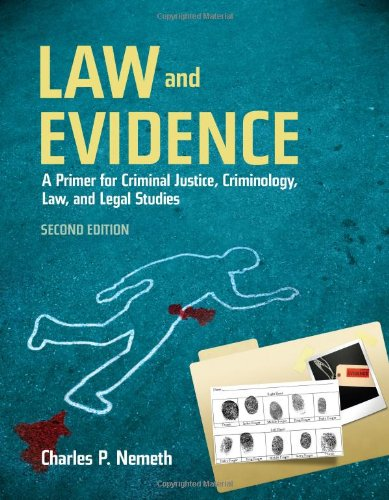 Law and Evidence A Primer for Criminal Justice, Criminology, Law, and Legal Studies 2nd 2011 (Revised) edition cover