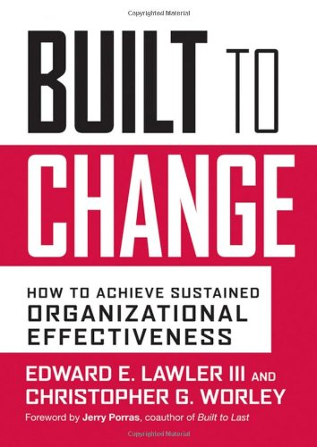 Built to Change How to Achieve Sustained Organizational Effectiveness  2006 9780787980610 Front Cover