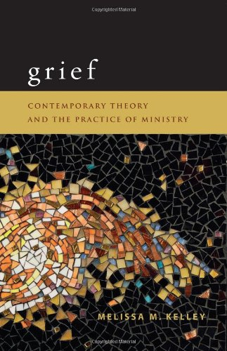 Grief Contemporary Theory and the Practice of Ministry  2010 edition cover